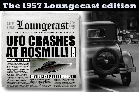 graphic of the 1957 edition of loungecast newspaper with the headline: ufo crashes at rosmill - plus a black and white street scene